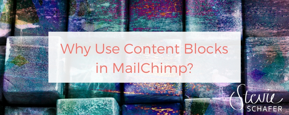 Why use content blocks in MailChimp