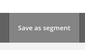 save as segment button