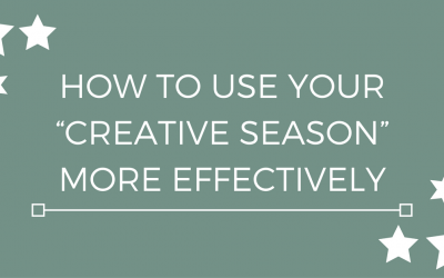 "How to use your ""creative season"" more effectively"