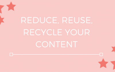 Reduce, reuse, recycle your content