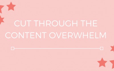 Cut Through The Content Overwhelm