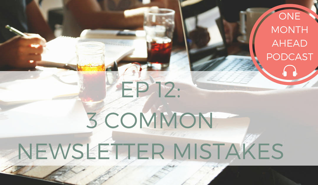 12. 3 Common Newsletter Mistakes