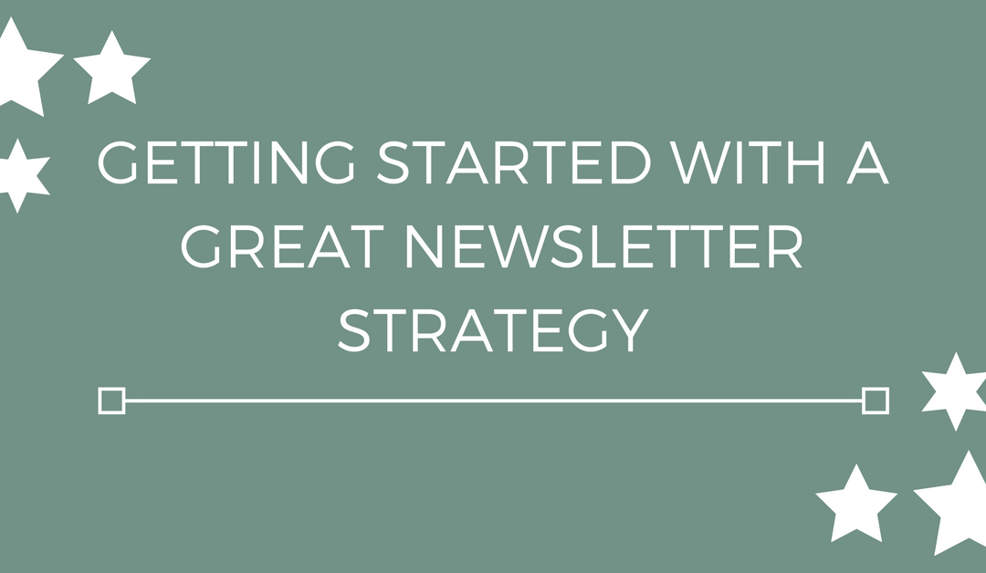 Getting started with a great newsletter strategy