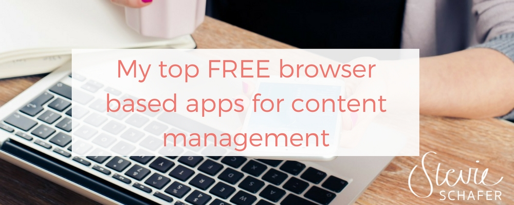 My top FREE browser based apps for content management