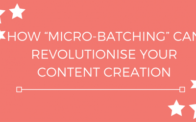 """How """"Micro-batching"""" can revolutionise your content creation"""