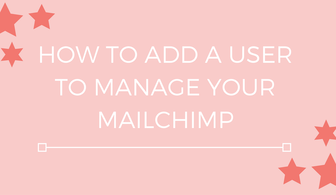How to add a user to manage your MailChimp