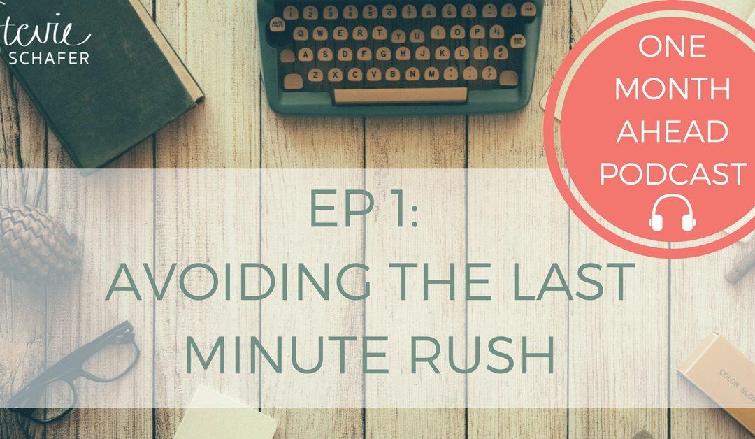 1. Avoiding The Last Minute Rush