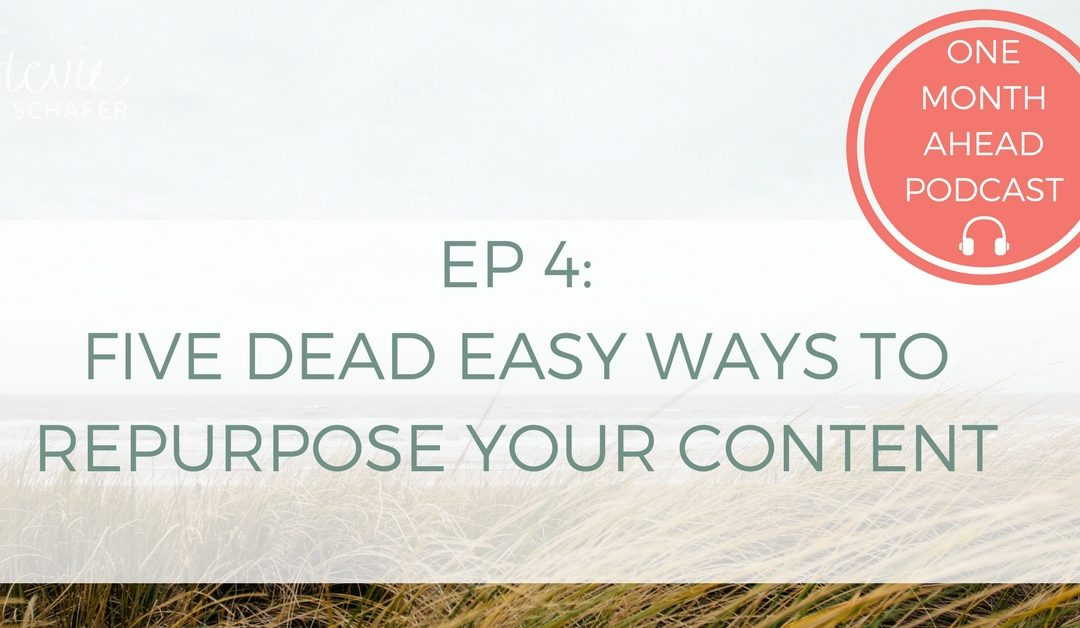 4. Five Dead Easy Ways To Repurpose Your Content