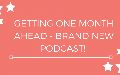Getting one month ahead – Brand new PODCAST!