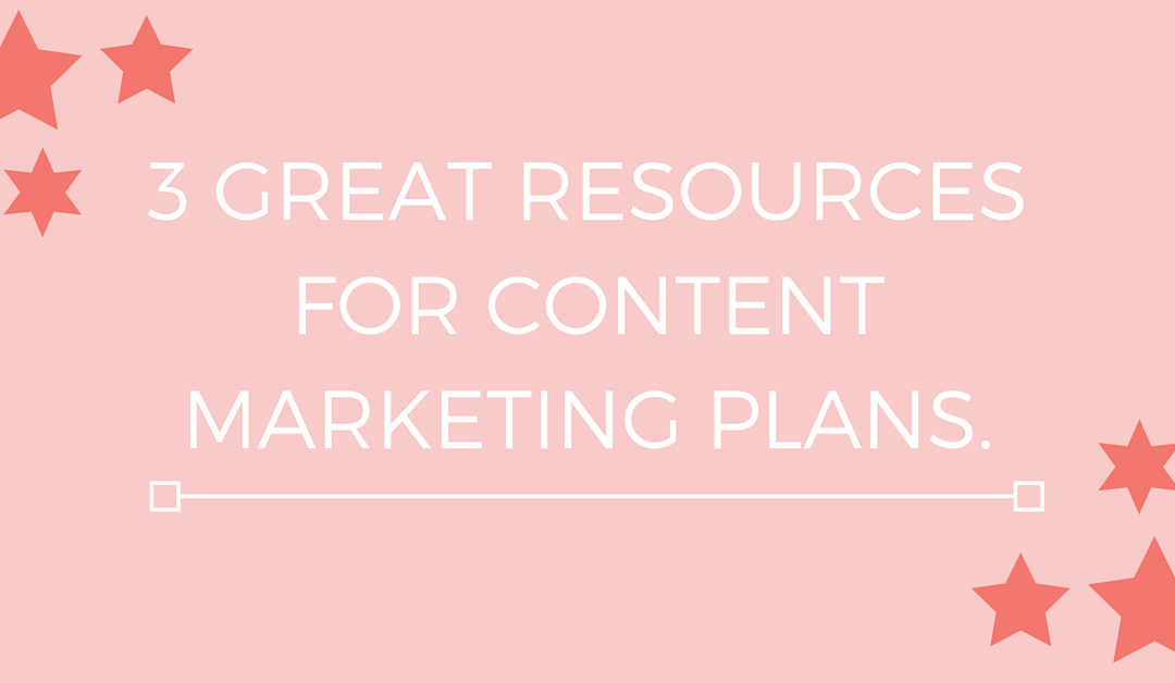 3 Great Resources for Content Marketing Plans